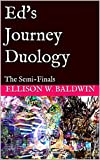 Ed's Journey Duology: The Semi-Finals (Celestial/Terrestrial Warriors) (English Edition)