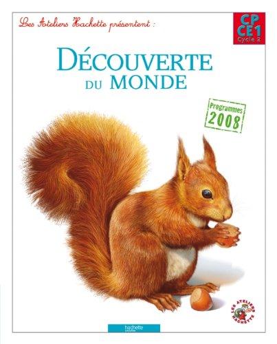 Les Ateliers Hachette Découverte du monde CP/CE1 - Livre élève - Ed. 2012