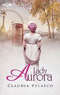 Lady Aurora: 215 par Claudia Velasco