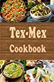 Tex-Mex Cookbook: Delicious Southwestern Recipes