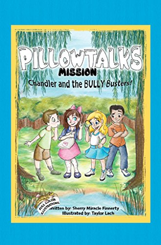 PILLOWTALKS MISSION: Chandler and the BULLY BUSTERS: Chandler and the Bully Busters (English Edition)