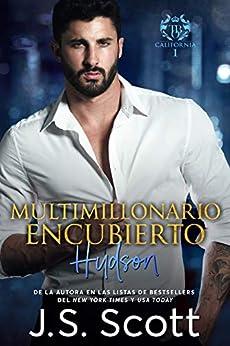 Multimillonario Encubierto ~ Hudson: La Obsesión del Multimillonario de [J. S. Scott, Marta Molina Rodriguez]