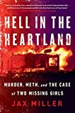 Hell in the Heartland: Murder, Meth, and the Case...