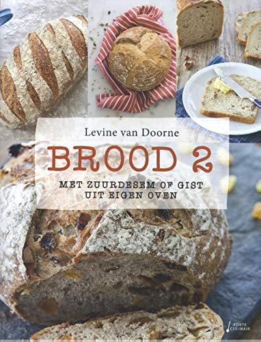 Brood 2: Met zuurdesem of gist uit eigen oven