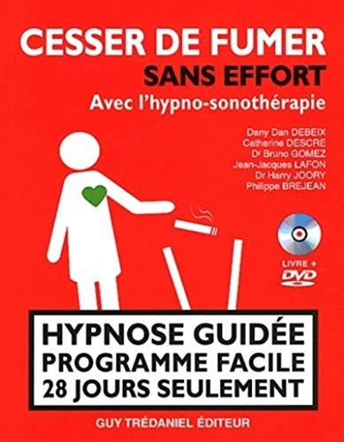 Cesser de fumer sans effort avec l'hypno-sonothér apie - Hypnose guidée programme facile 28 jours