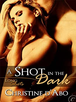 A Shot in the Dark (Long Shots) by [Christine d'Abo]