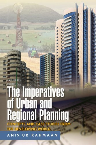 Compare Textbook Prices for The Imperatives of Urban and Regional Planning: Concepts and Case Studies from the Developing World Illustrated Edition ISBN 9781465336675 by Rahmaan, Anis Ur