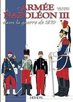 L'Armee Francaise de la Guerre Franco-Prussienne - 1870-1871: Des Cent-Gardes Aux Moblots d'Andre Jouineau