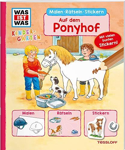 WAS IST WAS Kindergarten Malen Rätseln Stickern Auf dem Ponyhof: Malen, Rätseln, Stickern