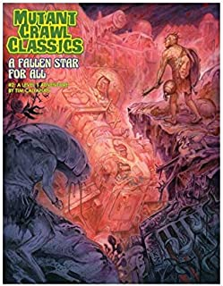 Mutant Crawl Classics #2: A Fallen Star for All (MCC RPG Adv.)