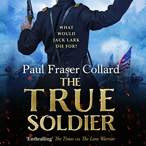 The True Soldier     Jack Lark 6              By:                                                                                                                                 Paul Fraser Collard                               Narrated by:                                                                                                                                 Dudley Hinton                      Length: 15 hrs and 15 mins     50 ratings     Overall 4.7