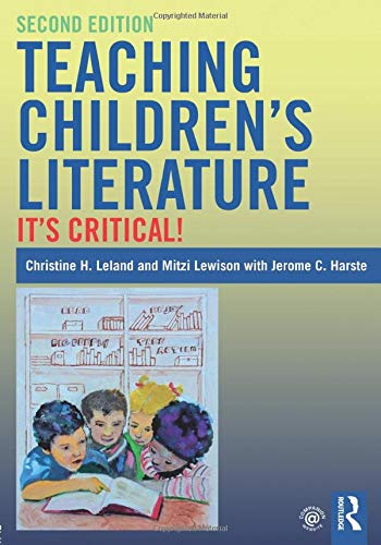 Compare Textbook Prices for Teaching Children's Literature: It's Critical 2 Edition ISBN 9781138284265 by Leland, Christine,Lewison, Mitzi,Harste, Jerome
