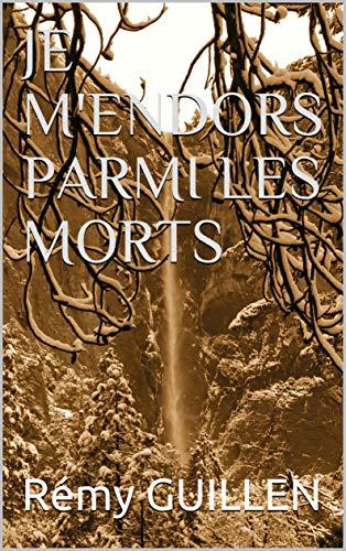 JE M'ENDORS PARMI LES MORTS (French Edition)