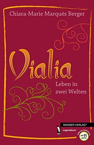 Vialia: Leben in zwei Welten