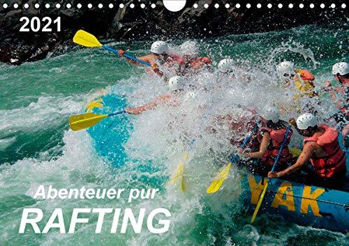 Abenteuer pur - Rafting (Wandkalender 2021 DIN A4 quer)