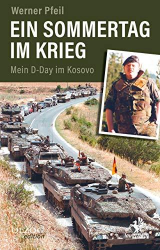 Ein Sommertag im Krieg: Mein D-Day im Kosovo