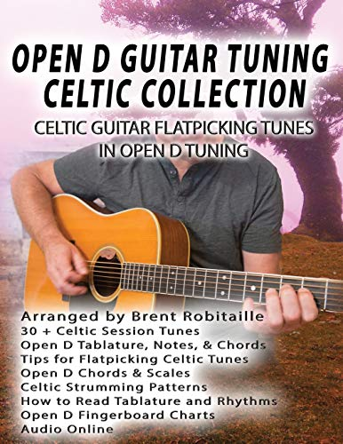 Open D Guitar Tuning Celtic Flatpicking: Celtic Guitar Flatpicking Tunes in Open D Tuning