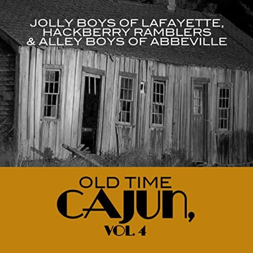 The Jolly Boys Of Lafayette, The Hackberry Ramblers & The Alley Boys Of Abbeville