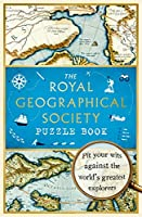 The Royal Geographical Society Puzzle Book: Pit your wits against the world's greatest explorers