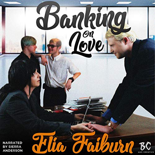 Banking on Love                   By:                                                                                                                                 Elia Fairburn                               Narrated by:                                                                                                                                 Sierra Anderson                      Length: 3 hrs and 35 mins     Not rated yet     Overall 0.0