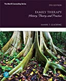 Family Therapy: History, Theory, and Practice (7th Edition)