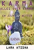 KARMA: Alles over Karma En Zijn 12 Wetten Die Je Leven Zullen Veranderen (Dutch Edition)