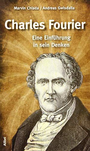 Charles Fourier: Eine Einführung in sein Denken