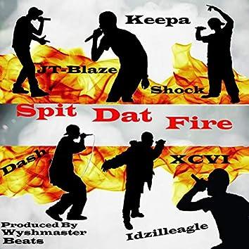 Spit Dat Fire (feat. Keepa, XCVI, Idzilleagle, Shock & Dash)