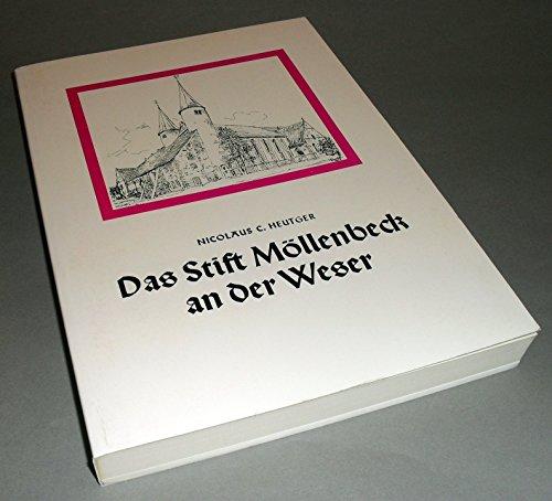 Das Stift Möllenbeck an der Weser. Kanonissenstift - Windesheimer Chorherrenstift - Evangelisches Stift