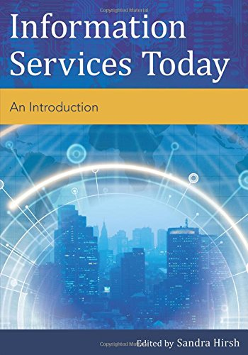 INFORMATION SERVICES TODAY:AN INTRODUCTI