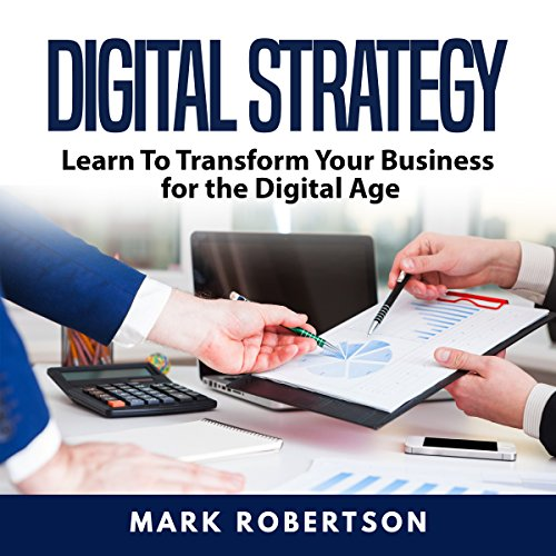 Digital Strategy: Learn to Transform Your Business for the Digital Age Titelbild