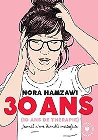 30 ans par Nora Hamzawi