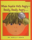 When Sophie Gets Angry--Really, Really Angry... (Scholastic Bookshelf: Feelings)