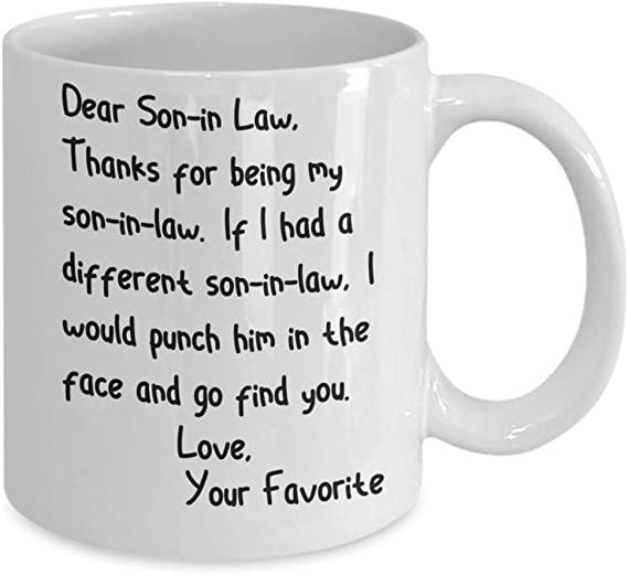 Amazon Com Dear Son In Law Mug Face Punch Mug For Crazy Brother Funny Inappropriate Sarcastic Mugs Gag Gifts For Men Hilarious Coffee Cups Kitchen Dining