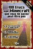 Minecraft - 100 trucs sur Minecraft que vous ne savez peut-être pas, version 1.10 - Guide de jeux vidéo - Dès 8 ans