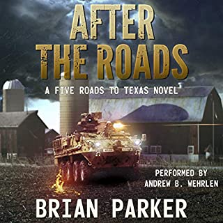 After the Roads     A Five Roads to Texas Novel              Auteur(s):                                                                                                                                 Brian Parker                               Narrateur(s):                                                                                                                                 Andrew B. Wehrlen                      Durée: 5 h et 41 min     1 évaluation     Au global 5,0