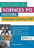 Destination Sciences Po Histoire Concours commun IEP - Cours, méthodologie, annales: Cours, méthodologie, annales
