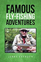 Famous Fly-Fishing Adventures