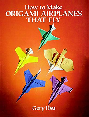 How to Make Origami Airplanes That Fly (Dover Origami Papercraft) (English Edition)