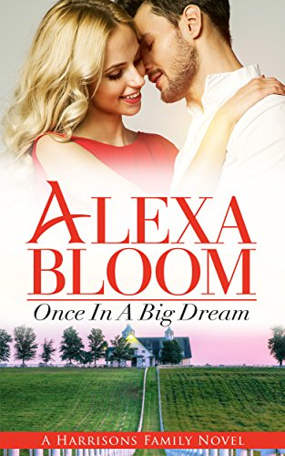 Once In A Big Dream (The Harrisons Prequel) (free romance books) (Love triangle romance) (kindle books): (romance books for kindle) (English Edition)