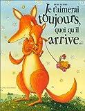 Je t'aimerai toujours, quoi qu'il arrive... - Gautier-languereau - 29/09/1999