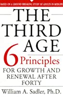 The Third Age: The Six Priciples Of Personal Growth And Renewal After 40