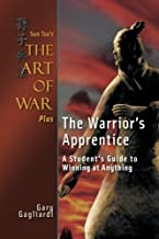 Sun Tzu's The Art of War Plus The Warrior's Apprentice: A Student's Guide to Winning at Anything