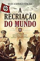 A Recriação do Mundo (Portuguese Edition)