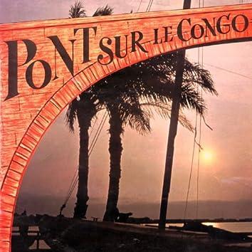 Les grands orchestres congolais - Pont sur le Congo