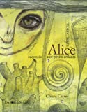 Alice raconté aux petits enfants - La Joie de Lire - 01/12/2006