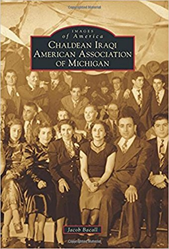 Chaldean Iraqi American Association of Michigan (Images of America) ~ TOP Books