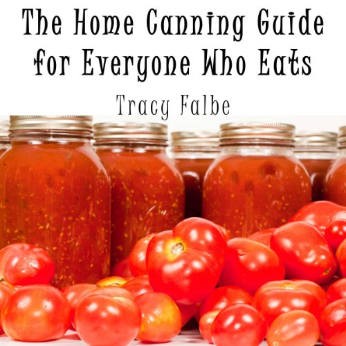 The Home Canning Guide for Everyone Who Eats                   By:                                                                                                                                 Tracy Falbe                               Narrated by:                                                                                                                                 Kris Keppeler                      Length: 1 hr and 26 mins     5 ratings     Overall 3.8