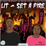 Lit (Set a Fire)