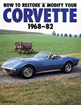 How to Restore and Modify Your Corvette, 1968-1982 (Motorbooks Workshop)
